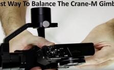 Best Way To Balance The Crane-M Gimbal