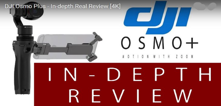DJI Osmo Plus Unboxing and In-depth Test Review