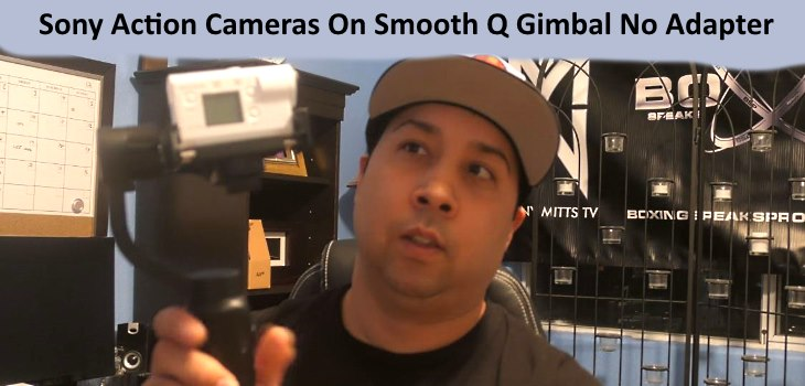 Mount Sony Action Cameras On Smooth Q Gimbal No Adapter