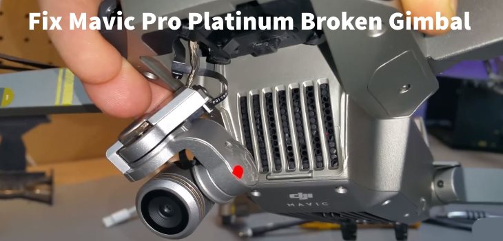 Fix and Repair Mavic Pro platinum Gimbal