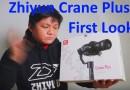 Zhiyun Crane Plus first look unboxing