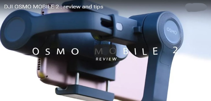 DJI Osmo Mobile 2 Gimbal Review With Tips And Tricks Video