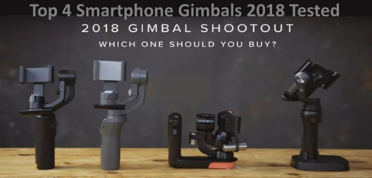 Top 4 Smartphone Gimbals 2018 Tested