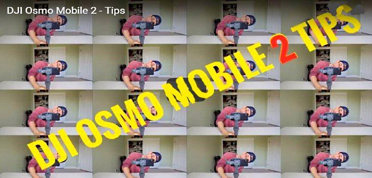 DJI Osmo Mobile 2 Tips Tricks And Help