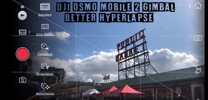 DJI Osmo Mobile 2 Gimbal Better Hyperlapse Tips