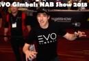 EVO Gimbals NAB Show 2018
