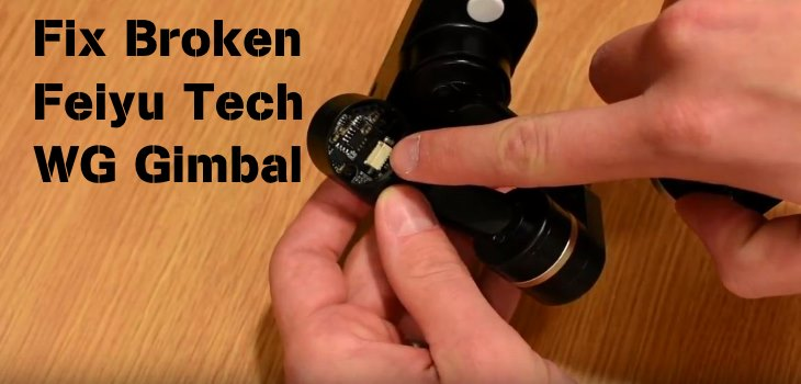 Fix Broken Feiyu-Tech WG Gimbal repair