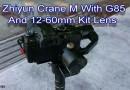 Panasonic G85 and Crane M Gimbal with 12-60mm
