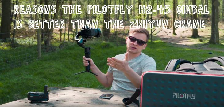 Pilotfly H2-45 Gimbal Review and Test