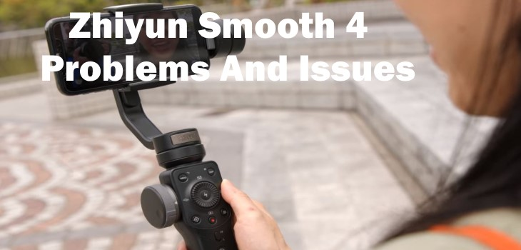 Zhiyun Smooth 4 Problems and issues test