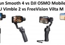 Zhiyun Smooth 4 vs DJI OSMO Mobile 2 vs FEIYU Vimble 2 vs FreeVision Vilta M gimbals