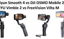 Zhiyun Smooth 4 vs DJI OSMO Mobile 2 vs FEIYU Vimble 2 vs FreeVision Vilta M gimbals