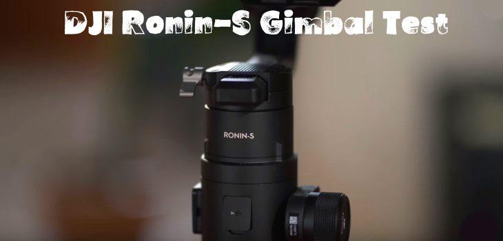 DJI Ronin-S Gimbal Test Review