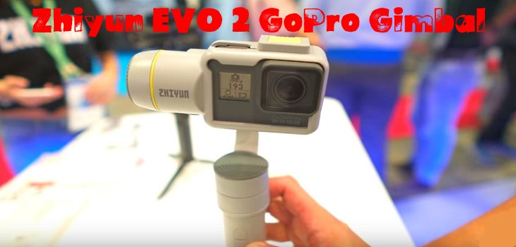 Zhiyun EVO 2 GoPro Gimbal First Look Video