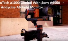 FeiyuTech a1000 Gimbal With Sony A6500 Andycine A6 Field Monitor Tested