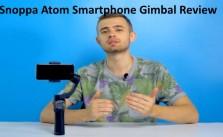 Snoppa Atom Smartphone Gimbal Review