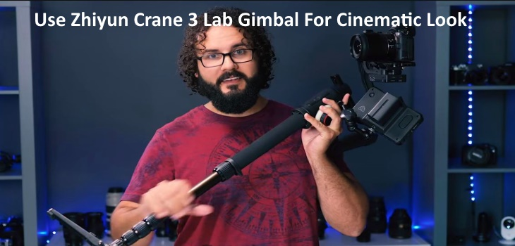 How To Use Zhiyun Crane 3 Lab Gimbal For Cinematic Look weddings