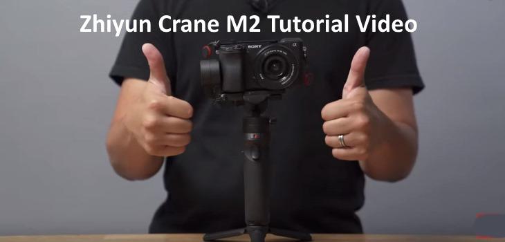 Zhiyun Crane M2 Tutorial Video Manual