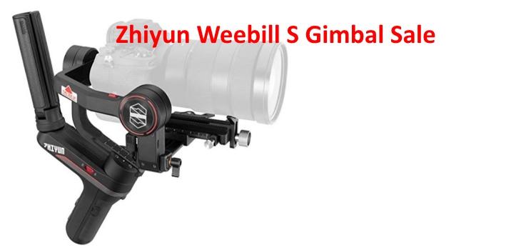 Zhiyun Weebill S Gimbal Sale Deal