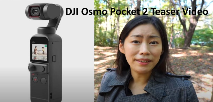 DJI Osmo Pocket 2 Teaser Video With Leaks And Release Date October 20th