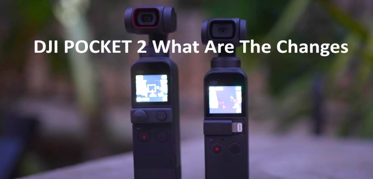 DJI POCKET 2 What Are The Changes To The New Mini Camera Gimbal