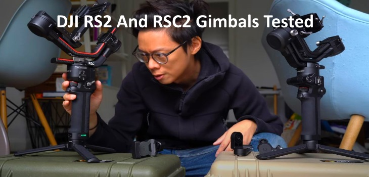 DJI RS2 And RSC2 Gimbals Tested