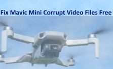 Fix Mavic Mini Corrupt Video Files Easy And Free No Software